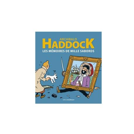 Archibald Haddock - Les Mémoires de Mille Sabords