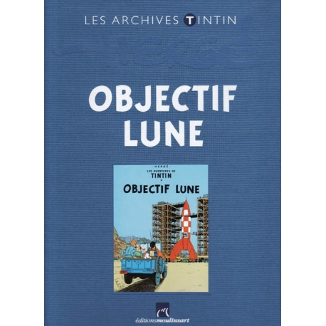 LES ARCHIVES TINTIN - OBJECTIF LUNE