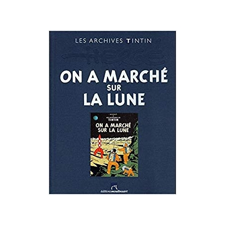 LES ARCHIVES TINTIN - ON A MARCHÉ SUR LA LUNE