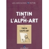 Les Archives Tintin - Tintin et l'Alph-art